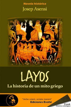 Layos, la historia de un mito griego – Josep Asensi