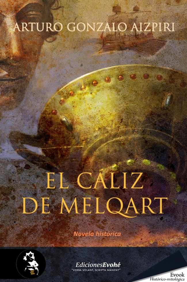 El cáliz de Melqart – Arturo Gonzalo Aizpiri