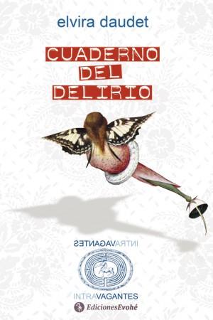 Cuaderno del delirio – Elvira Daudet