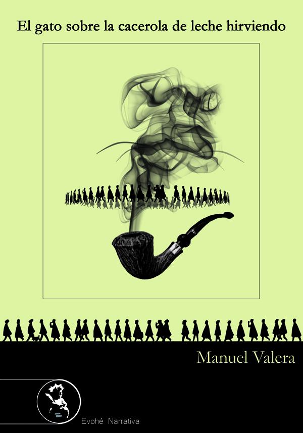 El gato sobre la cacerola de leche hirviendo – Manuel Valera