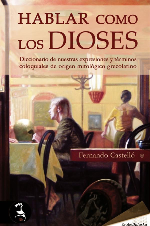Hablar como los dioses – Fernando Castelló