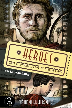 Héroes de Grecia y Roma en la pantalla – Fernando Lillo Redonet