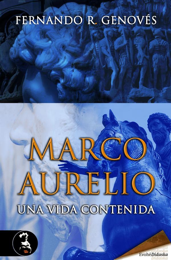 Marco Aurelio, una vida contenida – Fernando R. Genovés