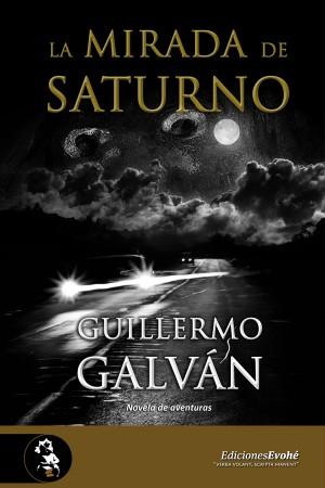 La mirada de Saturno – Guillermo Galván