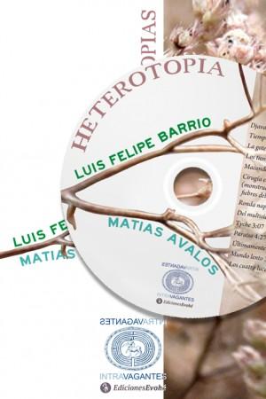 Heterotopías (libro + CD) – Matías Ávalo y Luis Felipe Barrio
