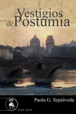 Vestigios de Postumia – Paola G. Sepúlveda