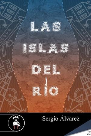 Las islas del río – Sergio Álvarez (ilustraciones de Marta Muñoz)