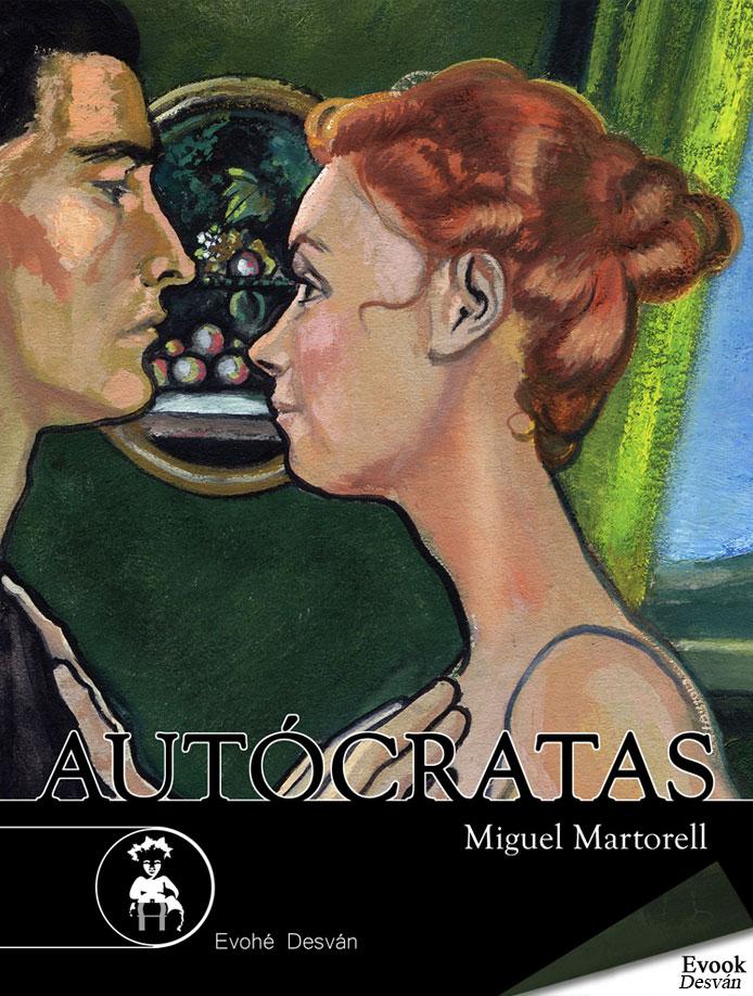 Autócratas – Miguel Martorell