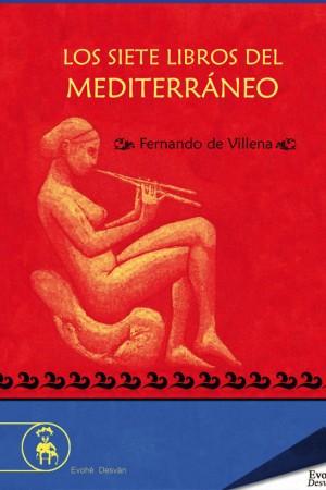 Los siete libros del Mediterráneo – Fernando de Villena
