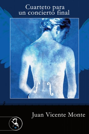 Cuarteto para un concierto final – Juan Vicente Monte
