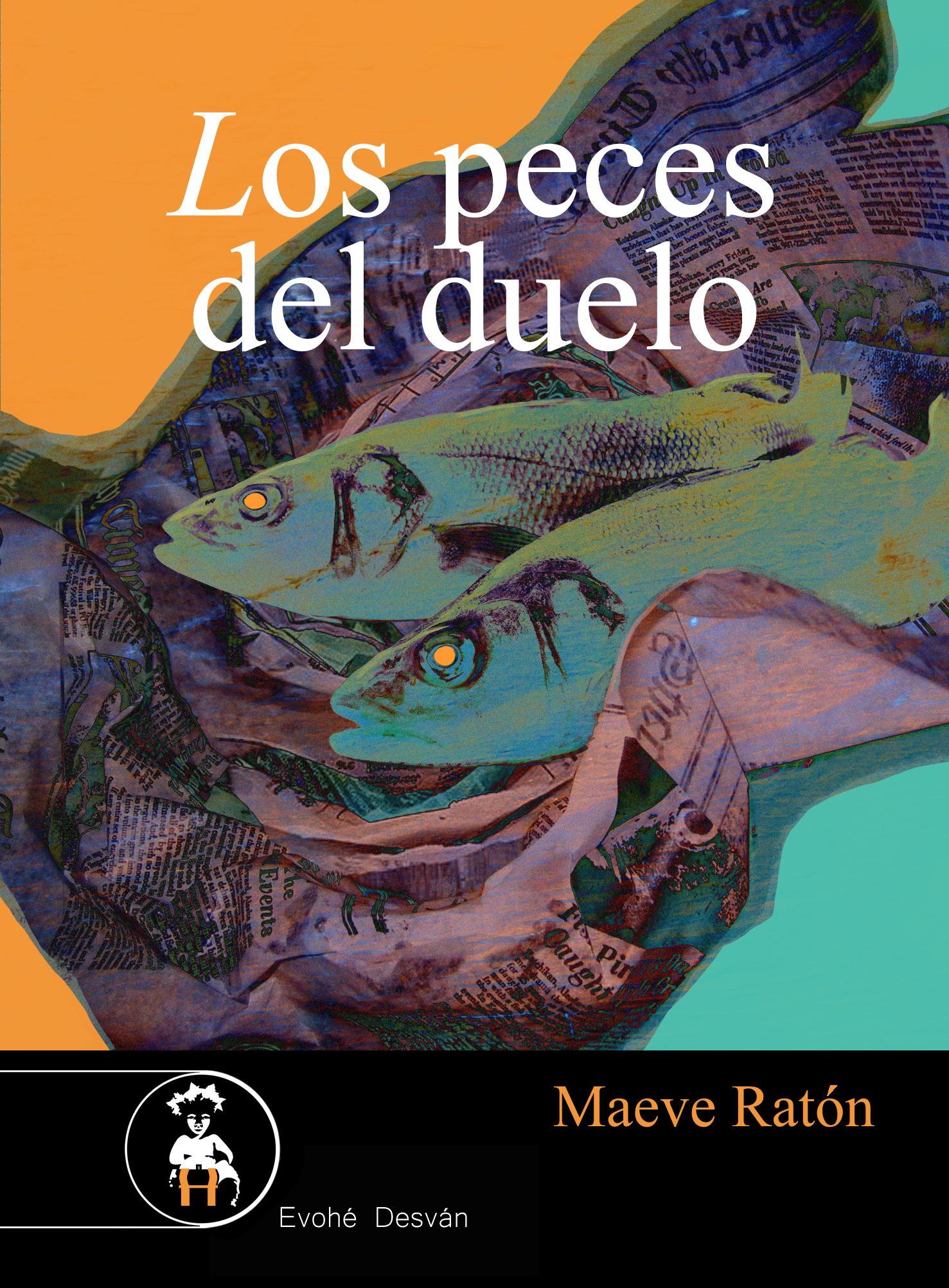 Los peces del duelo – Maeve Ratón