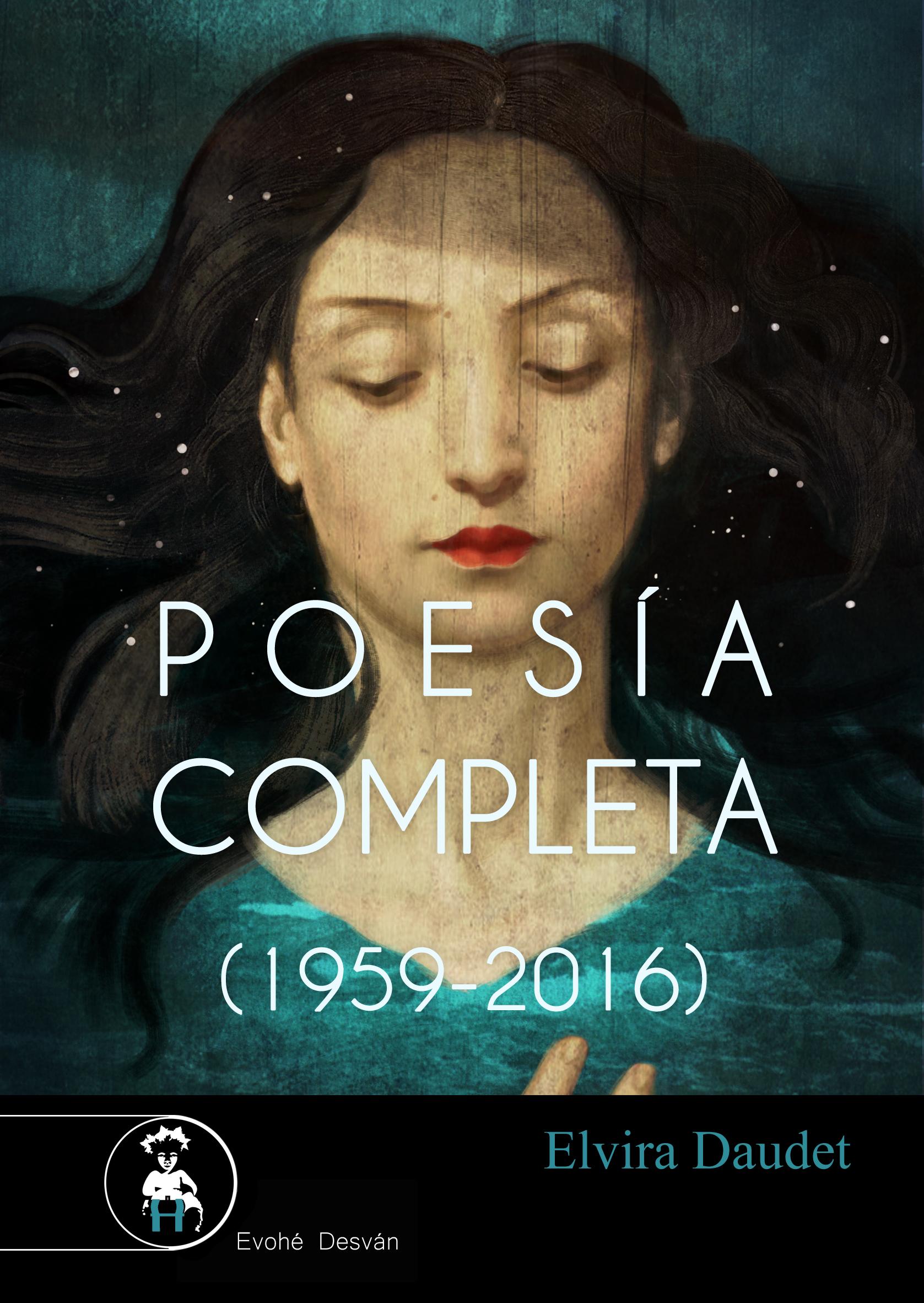 Poesía Completa (1959-2016) – Elvira Daudet