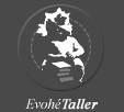 Evohé Taller