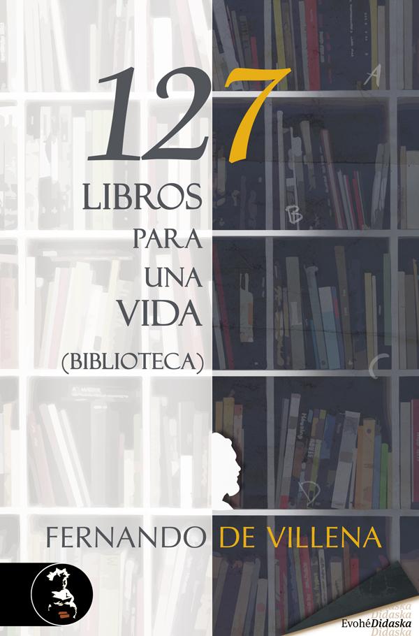 127 libros para una vida. Biblioteca –  Fernando de Villena