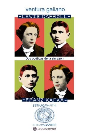 Lewis Carroll y Franz Kafka. Dos poéticas de la sinrazón – Ventura Galiano