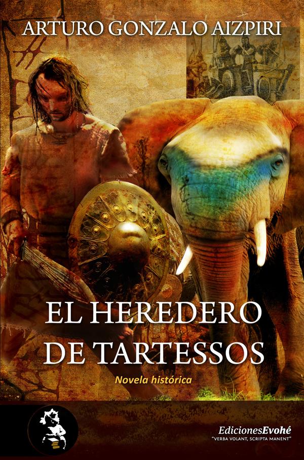 El heredero de Tartessos – Arturo Gonzalo Aizpiri