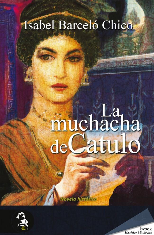 La muchacha de Catulo – Isabel Barceló Chico
