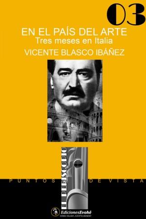 En el país del arte. Tres meses en Italia – Vicente Blasco Ibáñez