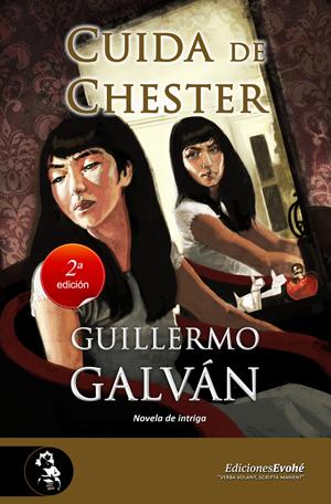 Cuida de Chester – Guillermo Galván