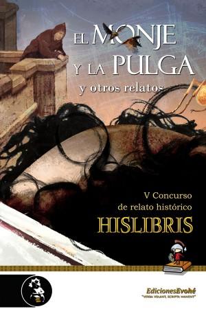El monje y la pulga y otros relatos (V Premio de Hislibris) – Sandra Parente et al.