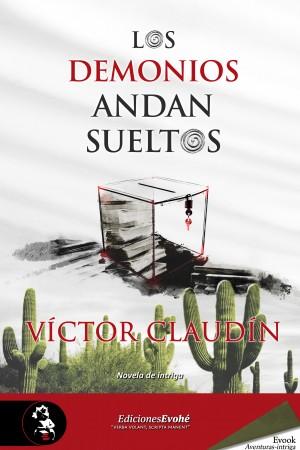 Los demonios andan sueltos – Víctor Claudín