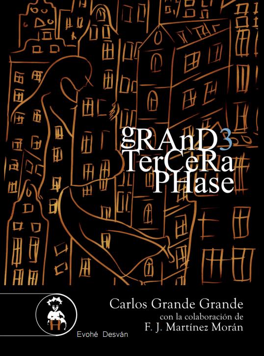 Grande Tercera Phase – Carlos Grande Grande (y Francisco José Martínez Morán)