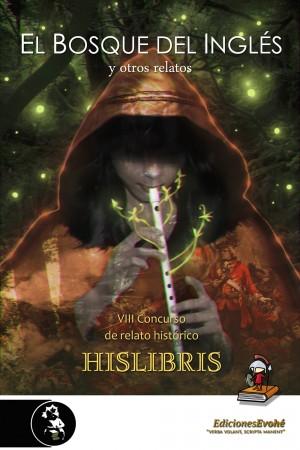 El bosque del Inglés y otros relatos (VIII Premio de Hislibris) – VV. AA.