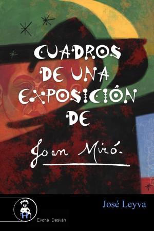 Cuadros de una exposición de Joan Miró – J. Leyva