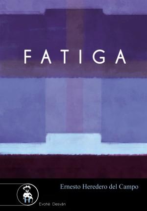 Fatiga – Ernesto Heredero del Campo