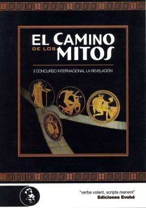El camino de los mitos. I Concurso de relato mitológico La Revelación – VVAA