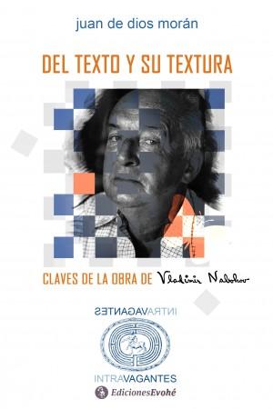Del texto y su textura. Claves de la obra de Vladimir Nabokov – Juan de Dios Morán