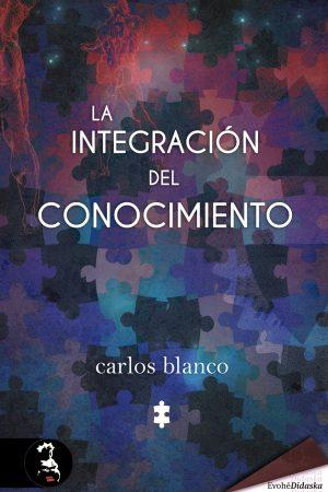 La integración del conocimiento – Carlos Blanco