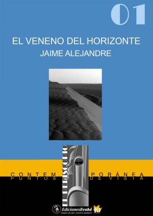 El veneno del horizonte – Jaime Alejandre