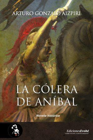 La cólera de Aníbal – Arturo Gonzalo Aizpiri