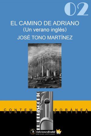 El Camino de Adriano. (Un verano inglés) –  José Tono Martínez