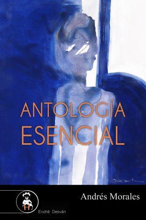 Antología esencial – Andrés Morales