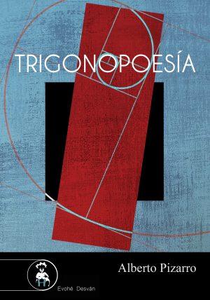 Trigonopoesía – Alberto Pizarro