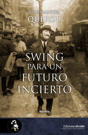 Swing para un futuro incierto – José Manuel Querol