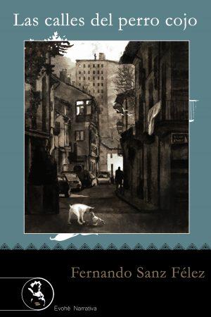Las calles del perro cojo – Fernando Sanz Félez