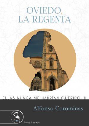 Oviedo, La regenta. (Ellas nunca me habrían querido II) – Alfonso Corominas