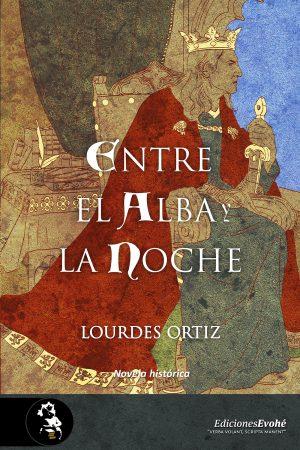 Entre el alba y la noche – Lourdes Ortiz